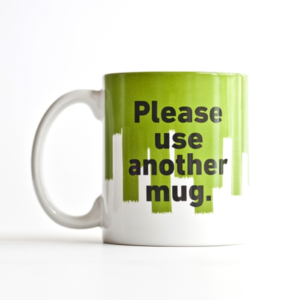 Mug - Mr. P Please Use Another Mug (Painting)