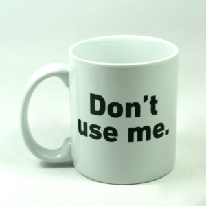Mug - Mr. P Don t Use Me